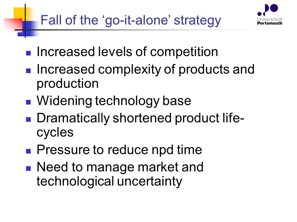 Rise of the 'octopus' strategy Competitive advantage often resides in sets of firms acting together: European Airbus strategic alliance VHS alliance between JVC, Sharp, Toshiba, RCA Even IBM has forsaken go-it-alone strategy.