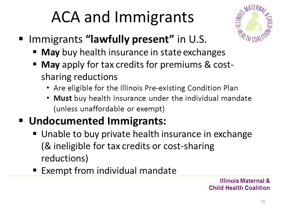 ACA and Immigrants  Immigrants lawfully present in U.S.