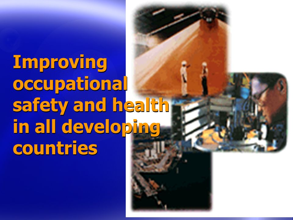 Improving occupational safety and health in all developing countries