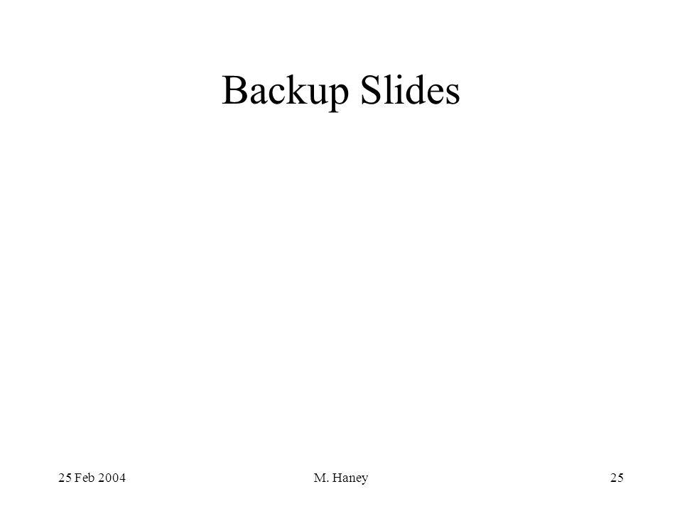 25 Feb 2004M. Haney25 Backup Slides