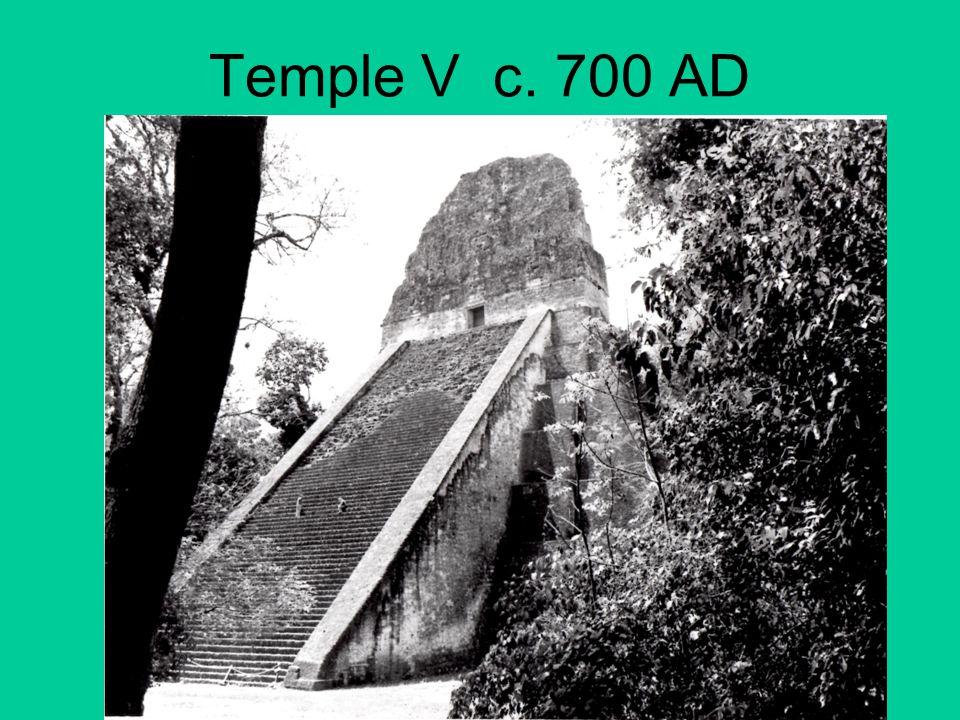 Temple V c. 700 AD