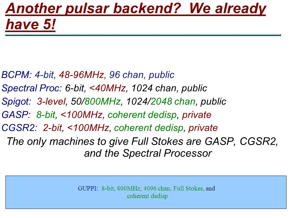 Another pulsar backend. We already have 5.