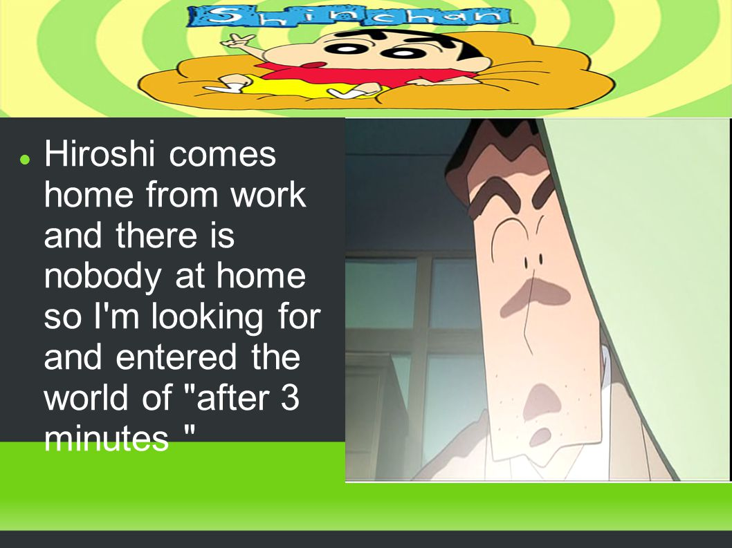 During the nap of the mother of Shin Chan a light enters through a poster, that light was a person called futuroman future and could not resist noodles