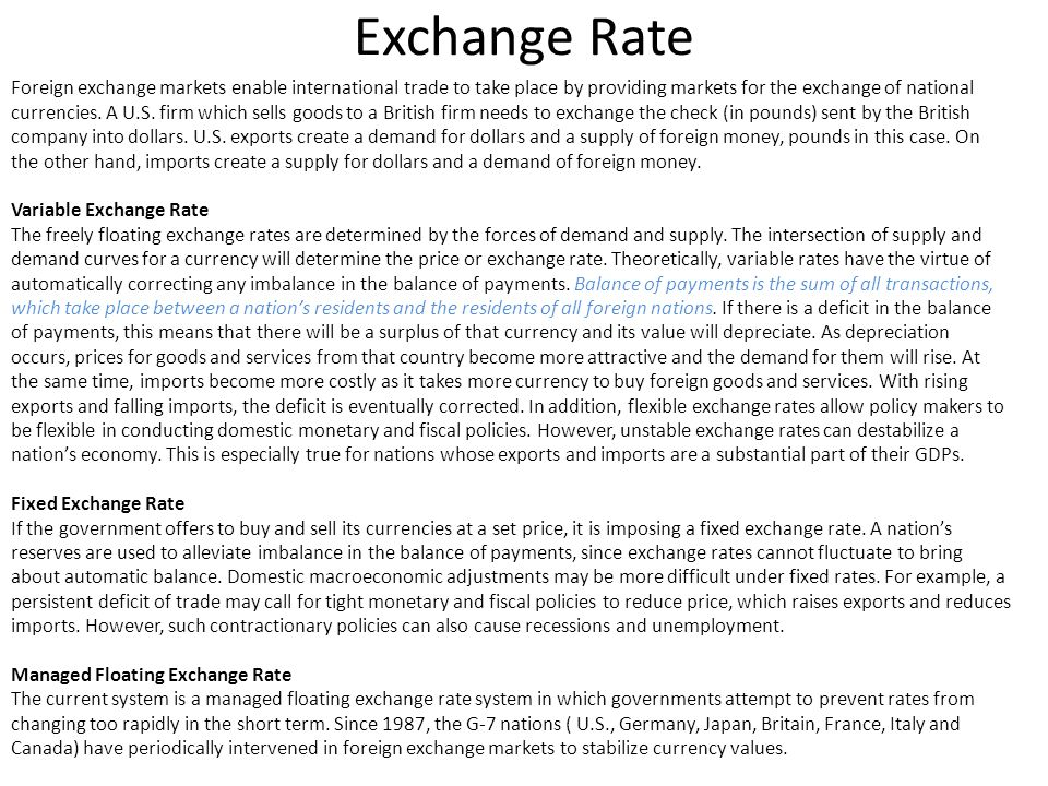 Exchange Rate Foreign exchange markets enable international trade to take place by providing markets for the exchange of national currencies. A U.S. f