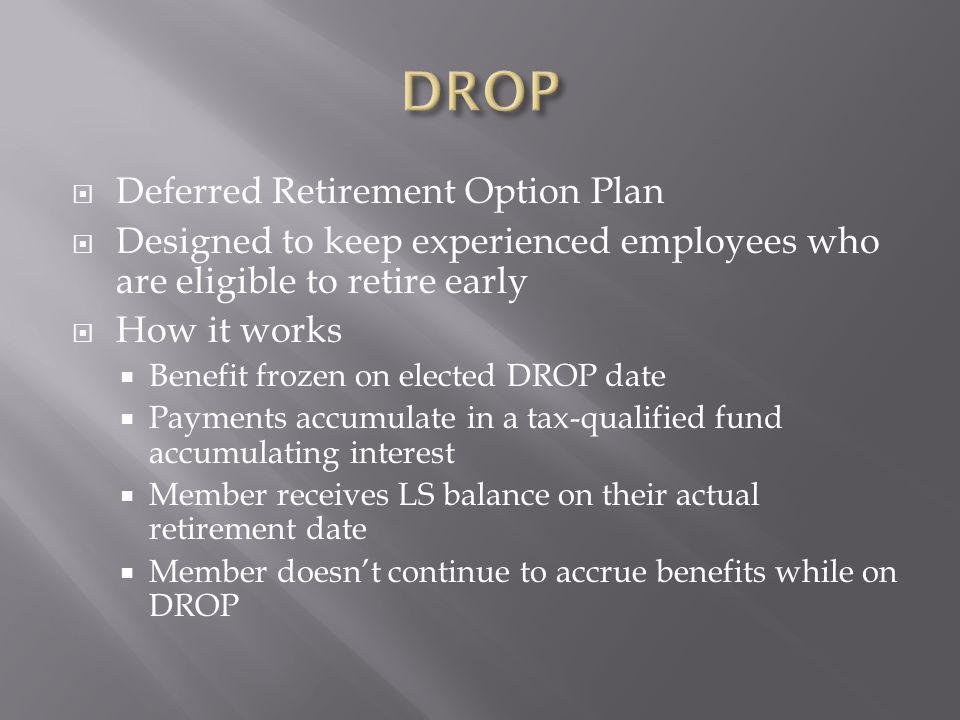  www.op-f.org www.op-f.org  Members  DROP Information  Member's Guide to DROP  Calculate Fireman Taylor's DROP benefit chart, assuming:  Mr.