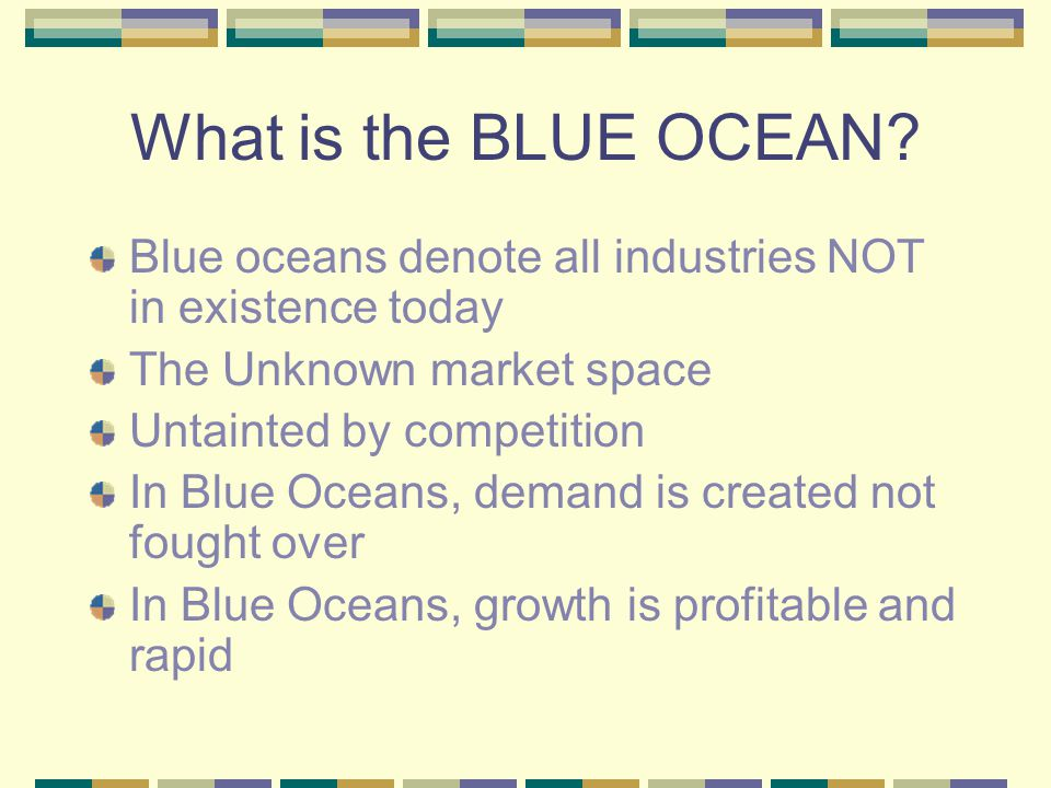 What is the BLUE OCEAN.