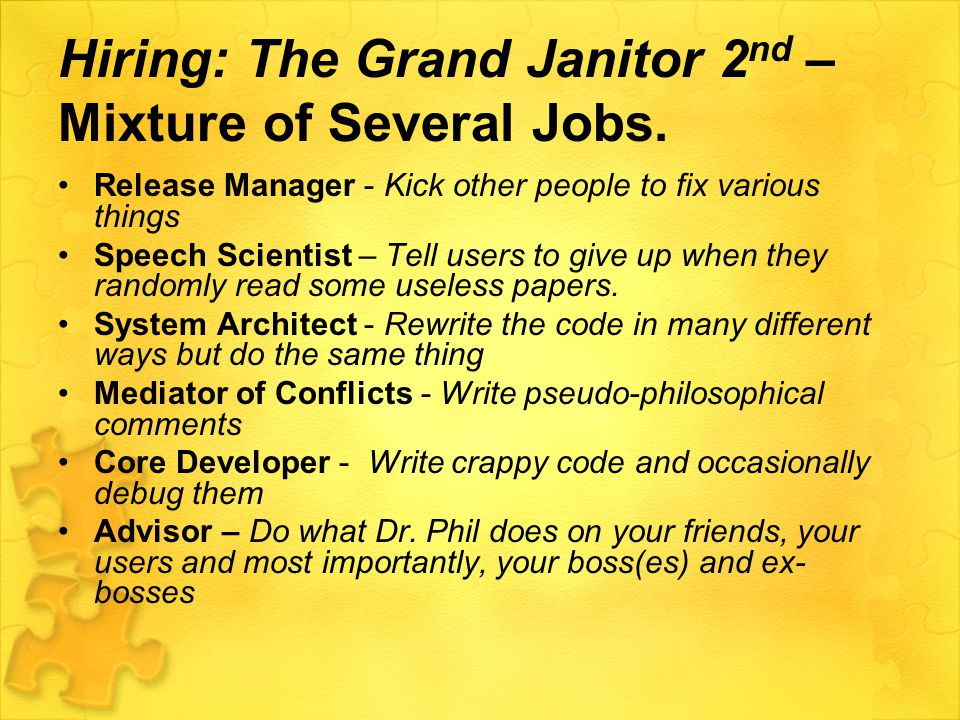 Hiring: The Grand Janitor 2 nd – Mixture of Several Jobs.