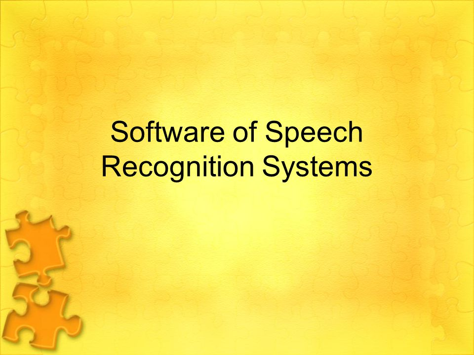 Software of Speech Recognition Systems