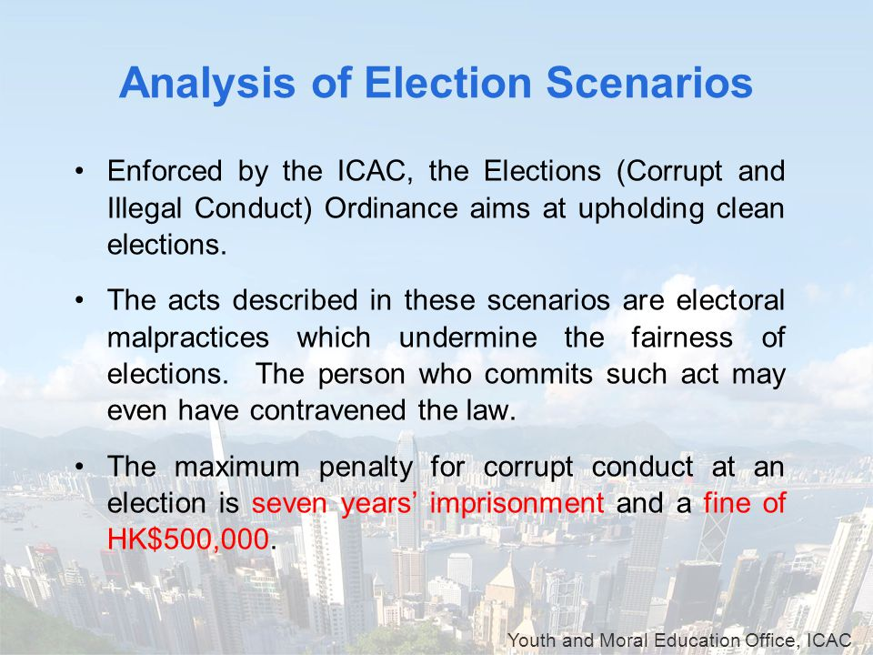 Youth and Moral Education Office, ICAC Analysis of Election Scenarios Enforced by the ICAC, the Elections (Corrupt and Illegal Conduct) Ordinance aims