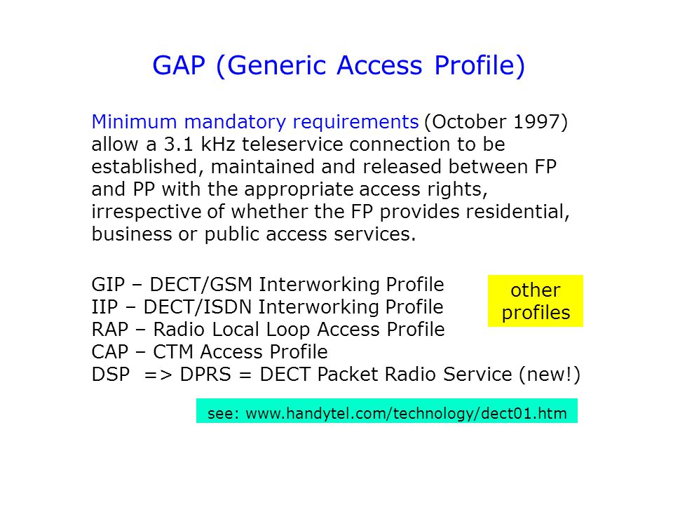 GAP (Generic Access Profile) Minimum mandatory requirements (October 1997) allow a 3.1 kHz teleservice connection to be established, maintained and re