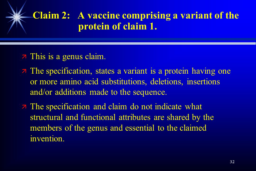32 Claim 2: A vaccine comprising a variant of the protein of claim 1.