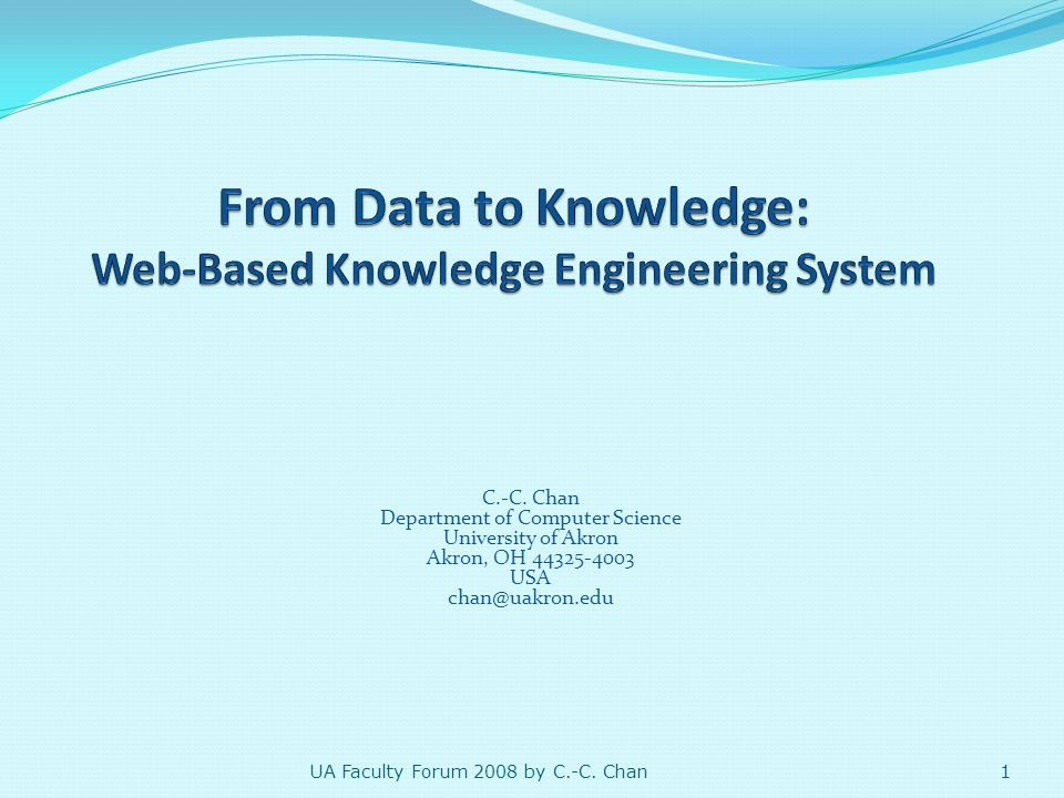 Outline Overview of Data Mining Software Tools A Rule-Based System for Data Mining Concluding Remarks 2 UA Faculty Forum 2008 by C.-C.