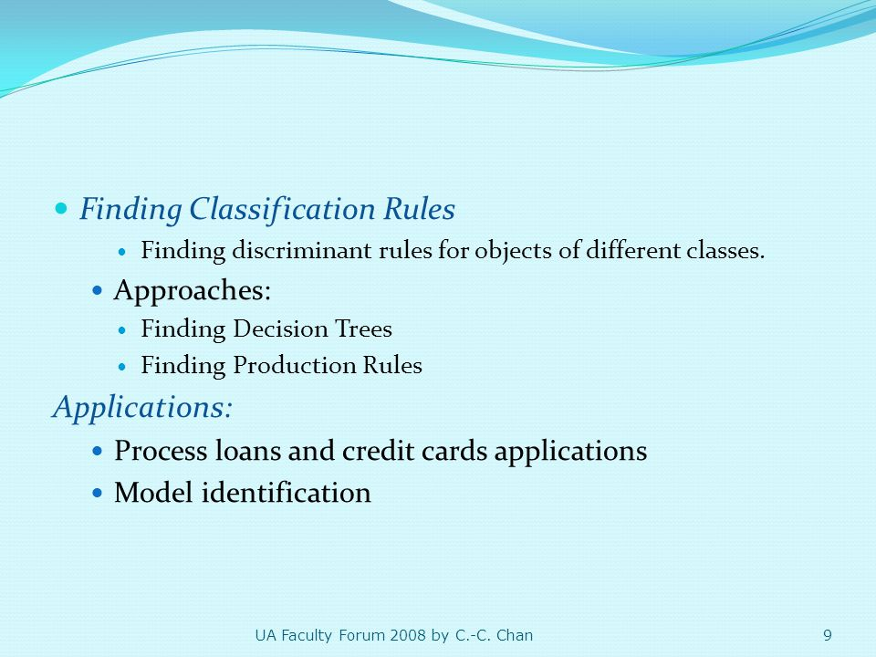 Text Mining Web Usage Mining Etc. 10 UA Faculty Forum 2008 by C.-C. Chan