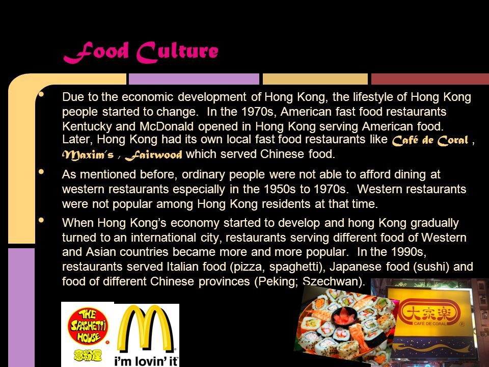 Due to the economic development of Hong Kong, the lifestyle of Hong Kong people started to change.