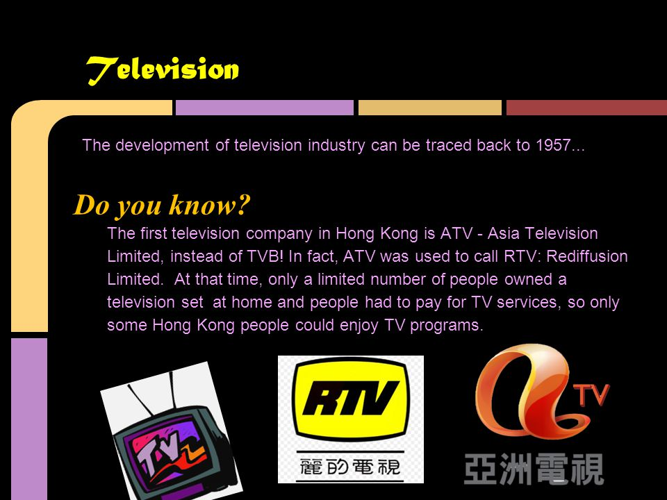 The development of television industry can be traced back to 1957...