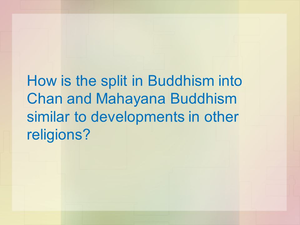 How is the split in Buddhism into Chan and Mahayana Buddhism similar to developments in other religions