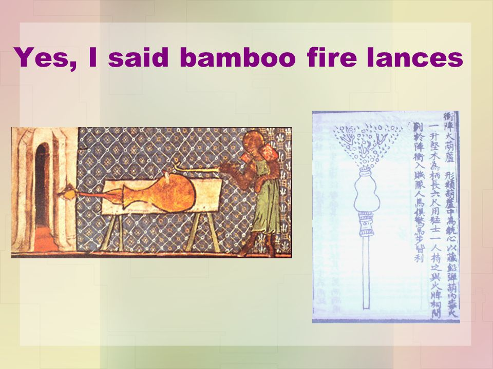 Yes, I said bamboo fire lances