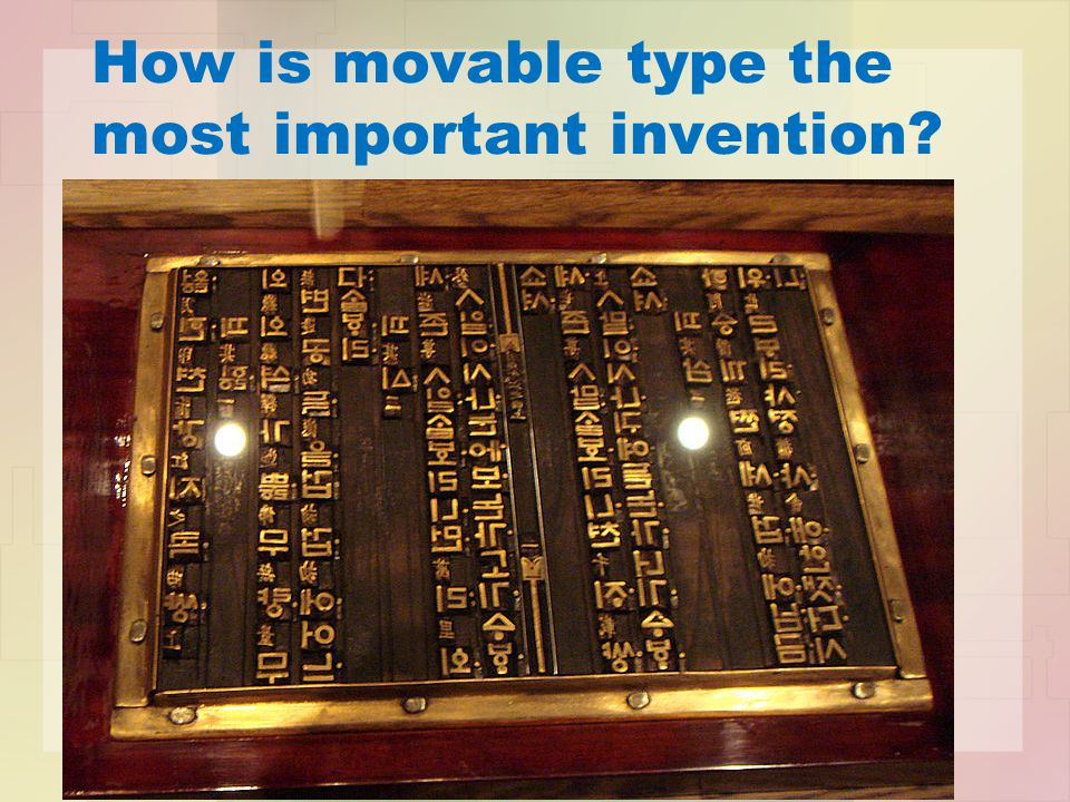 How is movable type the most important invention