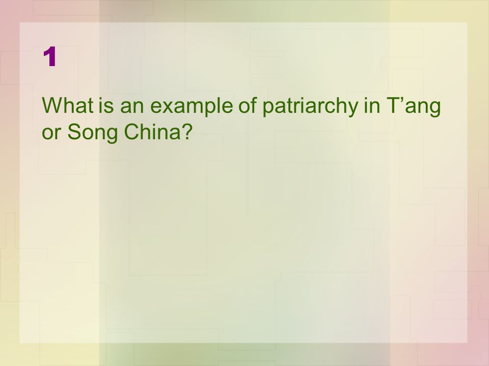1 What is an example of patriarchy in T'ang or Song China