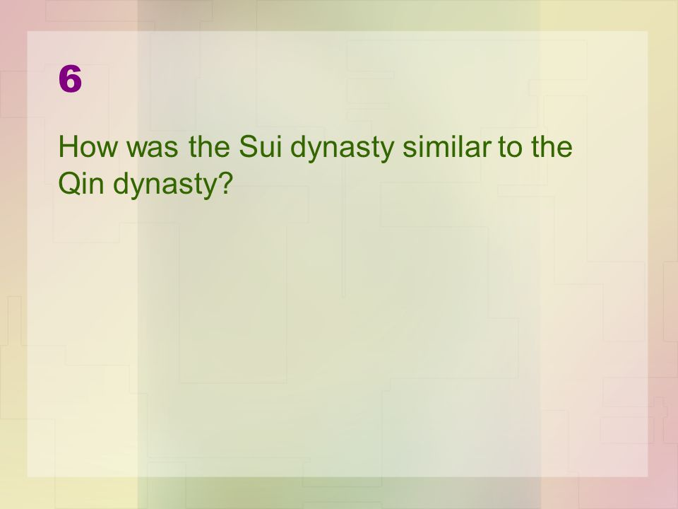 6 How was the Sui dynasty similar to the Qin dynasty