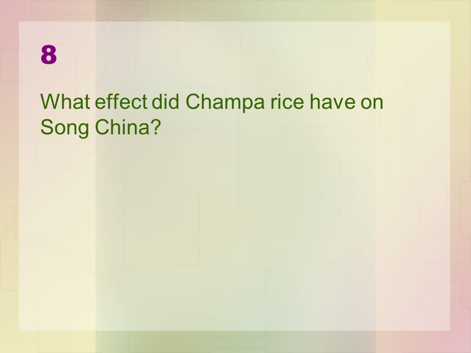 8 What effect did Champa rice have on Song China