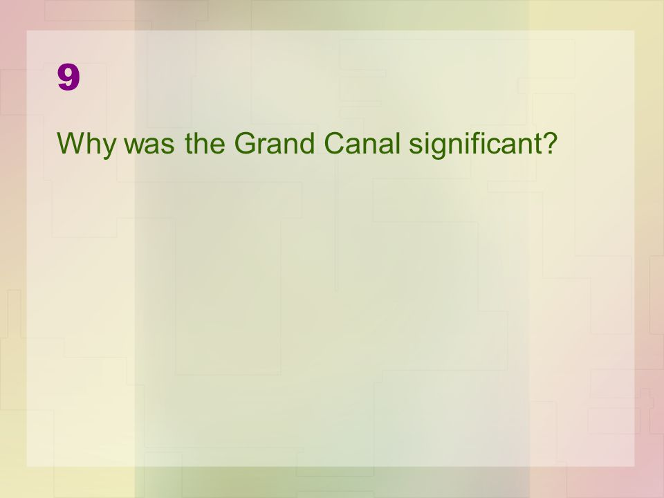 9 Why was the Grand Canal significant