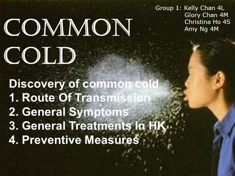 COMMON COLD Discovery of common cold 1. Route Of Transmission 2.
