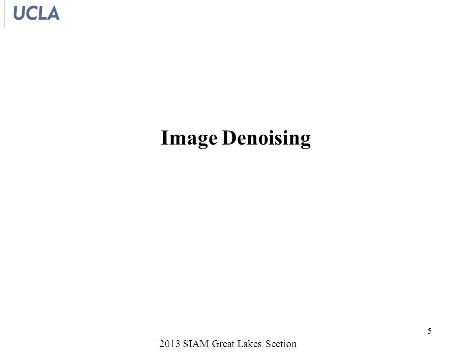 Image Denoising Removing noise from an image Example –From Image Processing and Analysis: Variational, PDE, Wavelet and Stochastic Methods by T.