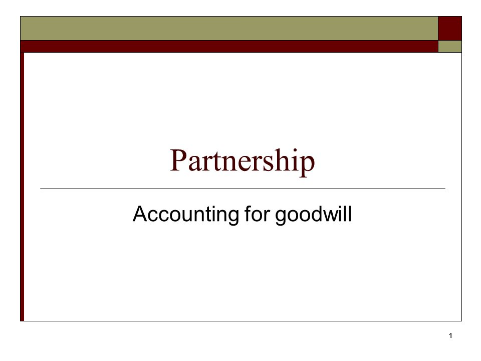 1 Partnership Accounting for goodwill