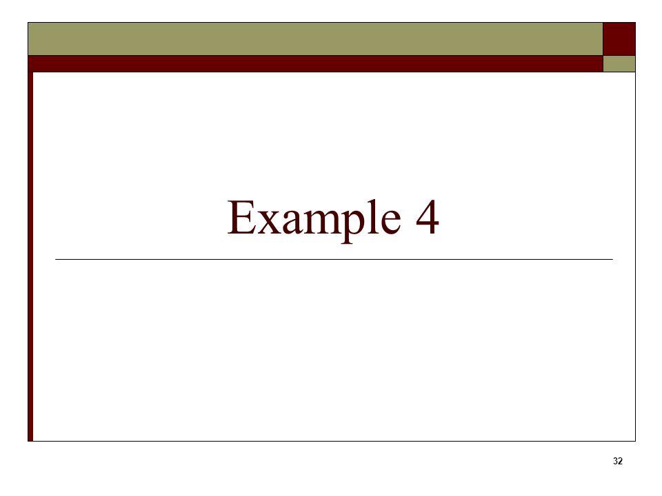 32 Example 4