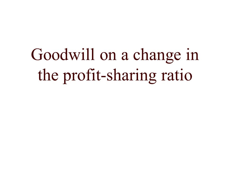 Goodwill on a change in the profit-sharing ratio