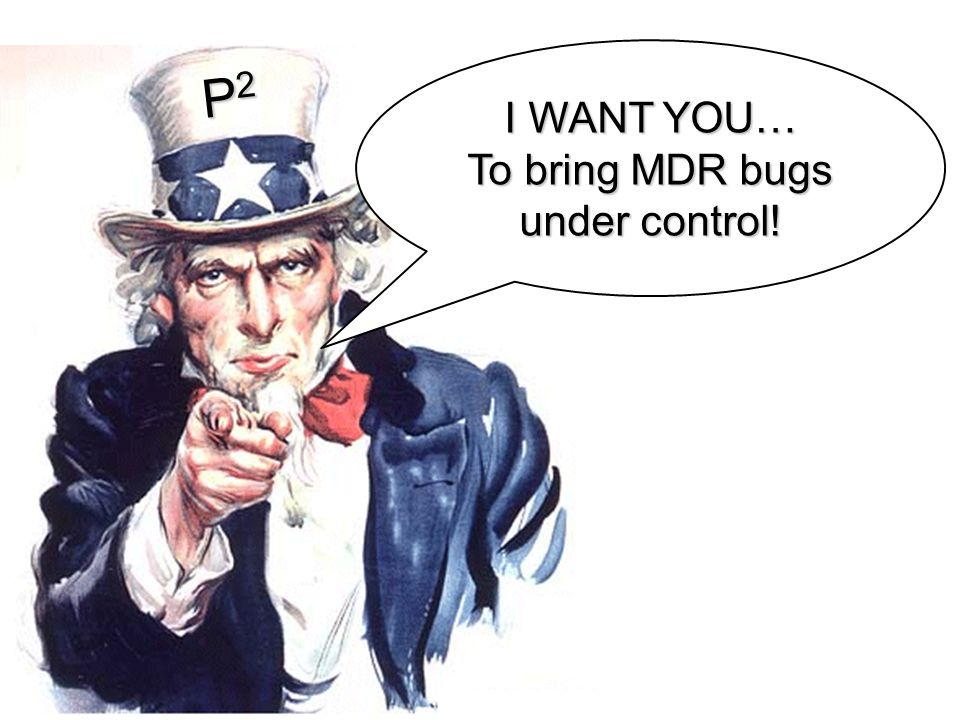 P2P2P2P2 I WANT YOU… To bring MDR bugs under control!