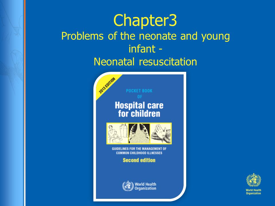 Chapter3 Problems of the neonate and young infant - Neonatal resuscitation