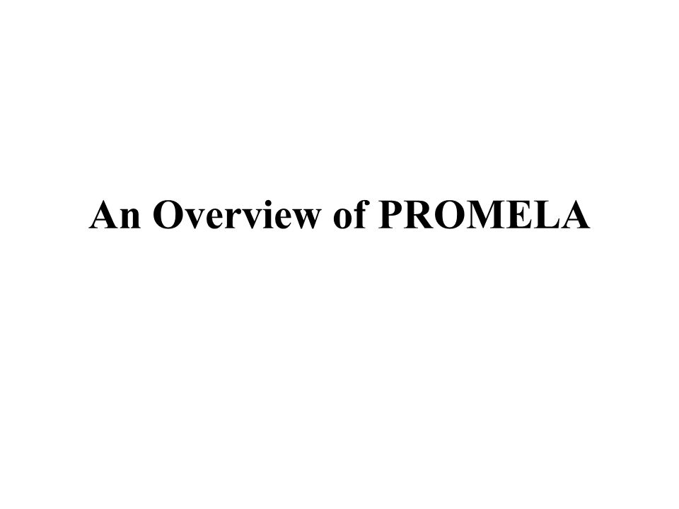 An Overview of PROMELA