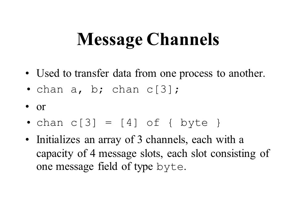 Message Channels Used to transfer data from one process to another.