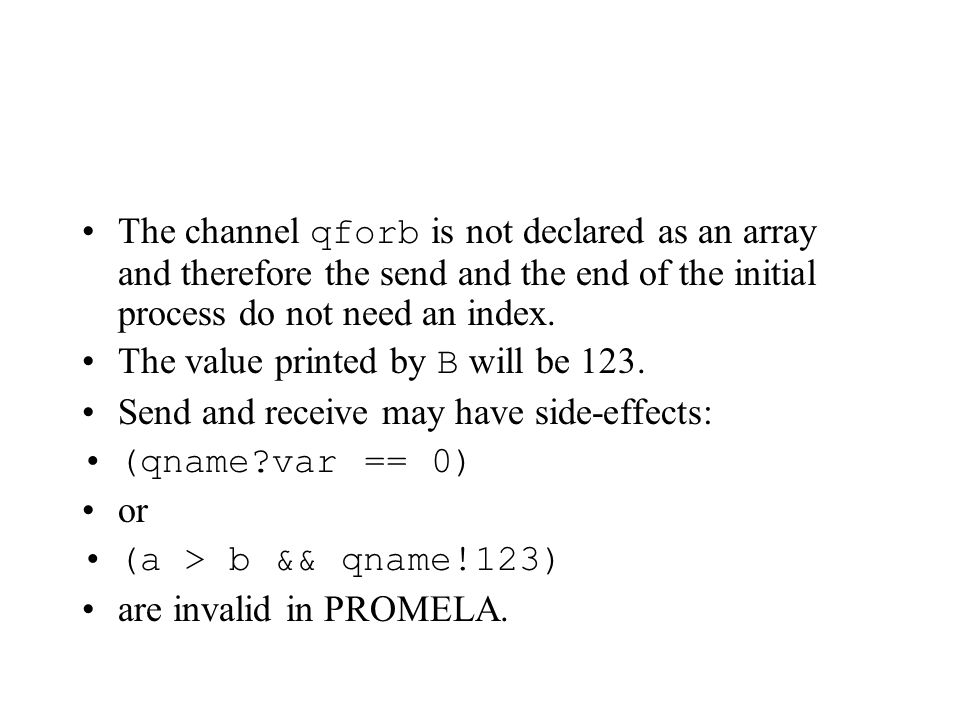 The channel qforb is not declared as an array and therefore the send and the end of the initial process do not need an index.