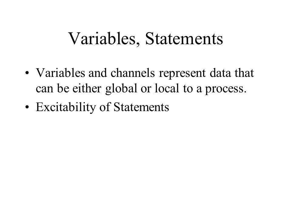 Channels are FIFO Multiple values are specified: qname!expr1,expr2,expr3 If more parameters are sent than the channel can store, the redundant parameters are lost.