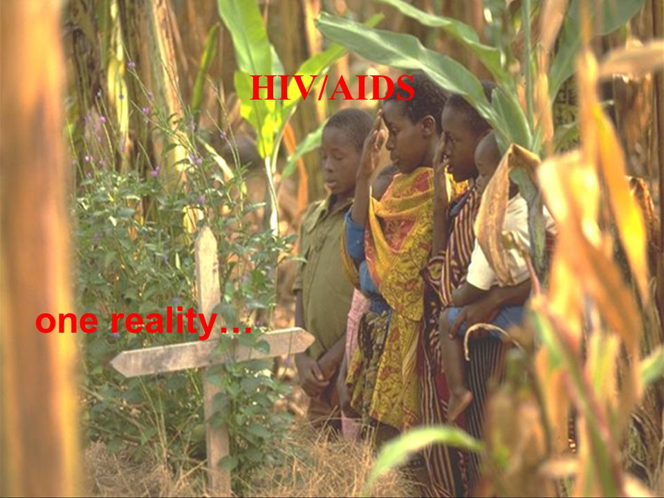 HIV/AIDS one reality…
