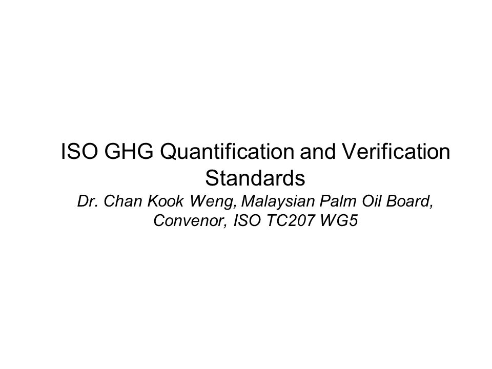ISO GHG Quantification and Verification Standards Dr.