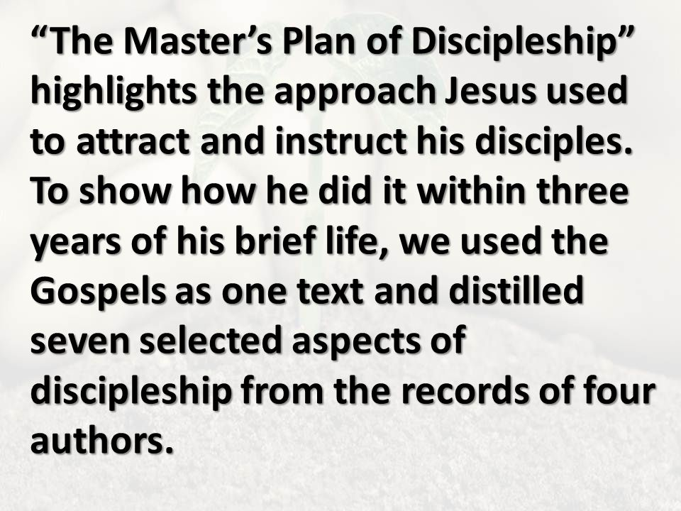 The Master's Plan of Discipleship highlights the approach Jesus used to attract and instruct his disciples.