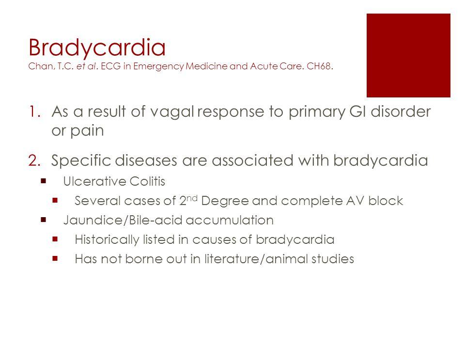 Bradycardia Chan, T.C. et al. ECG in Emergency Medicine and Acute Care.