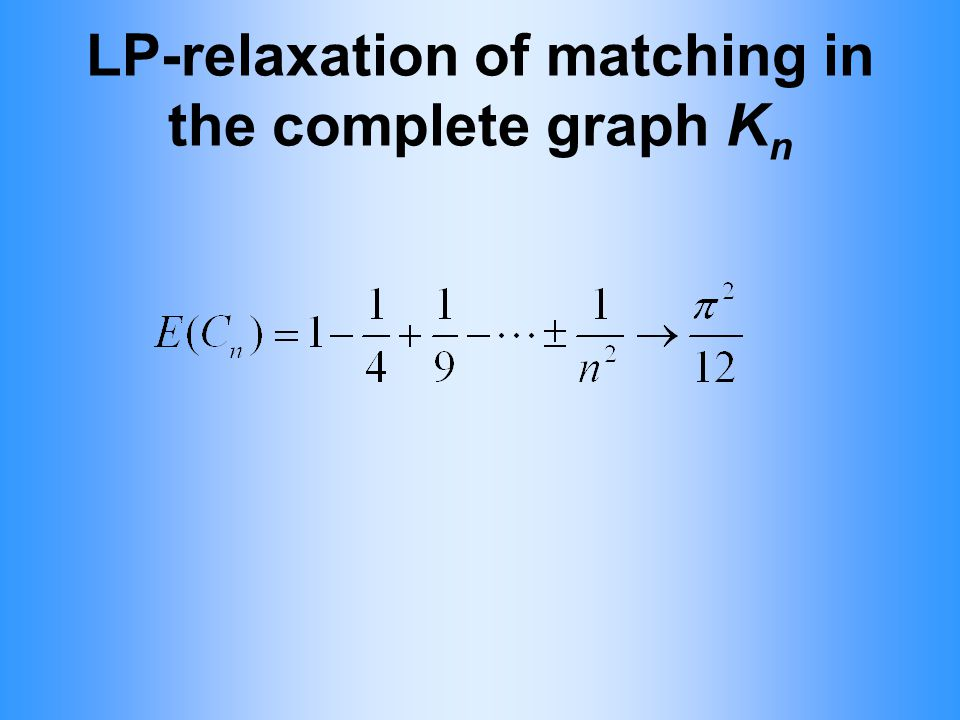 LP-relaxation of matching in the complete graph K n