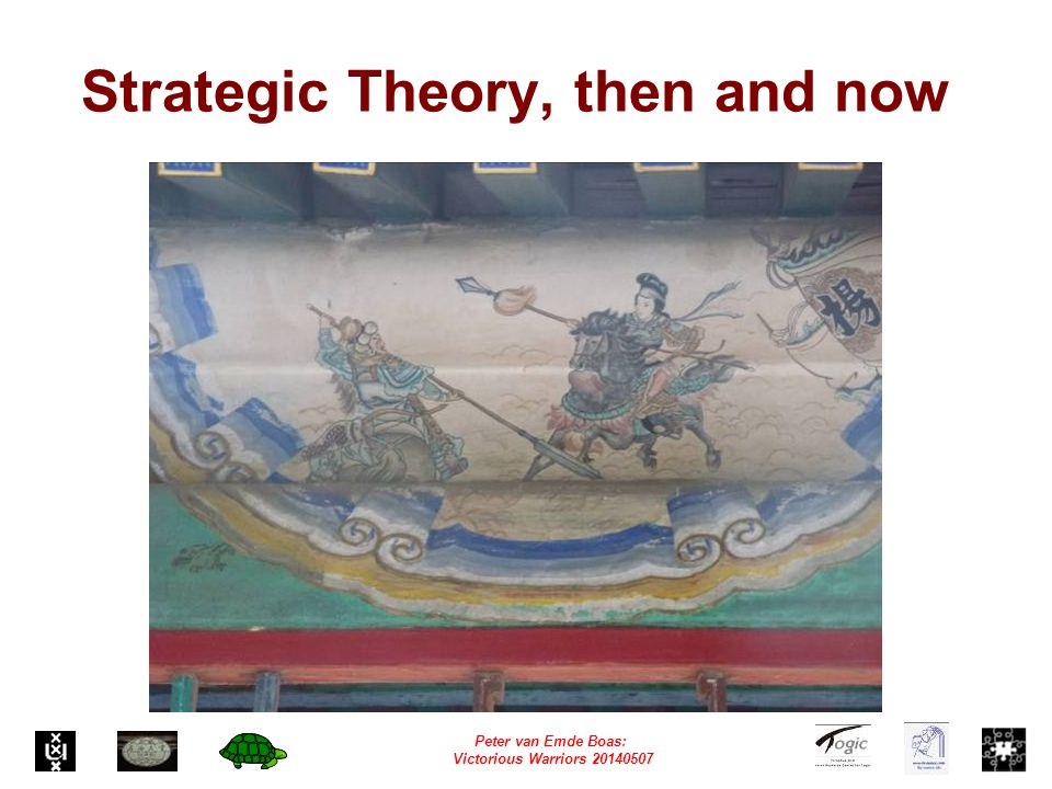 Peter van Emde Boas: Victorious Warriors 20140507 Strategic Theory, then and now
