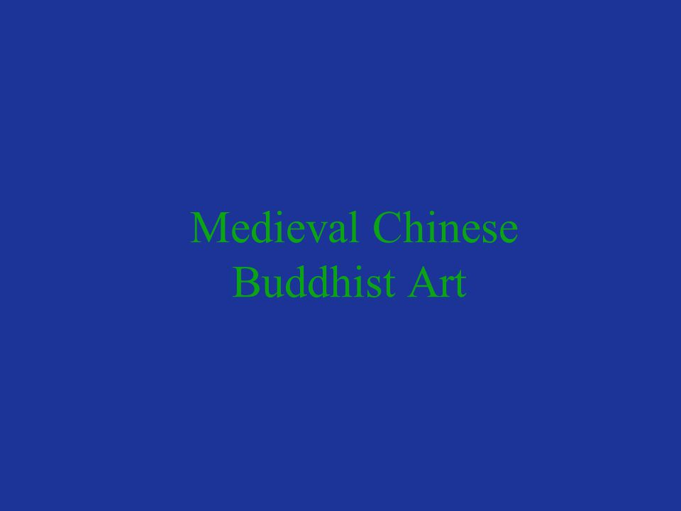 Medieval Chinese Buddhist Art