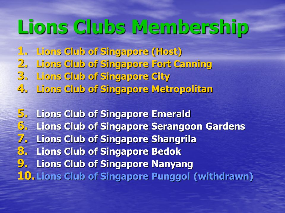 Lions Clubs Membership 11.Lions Club of Singapore Siglap 12.