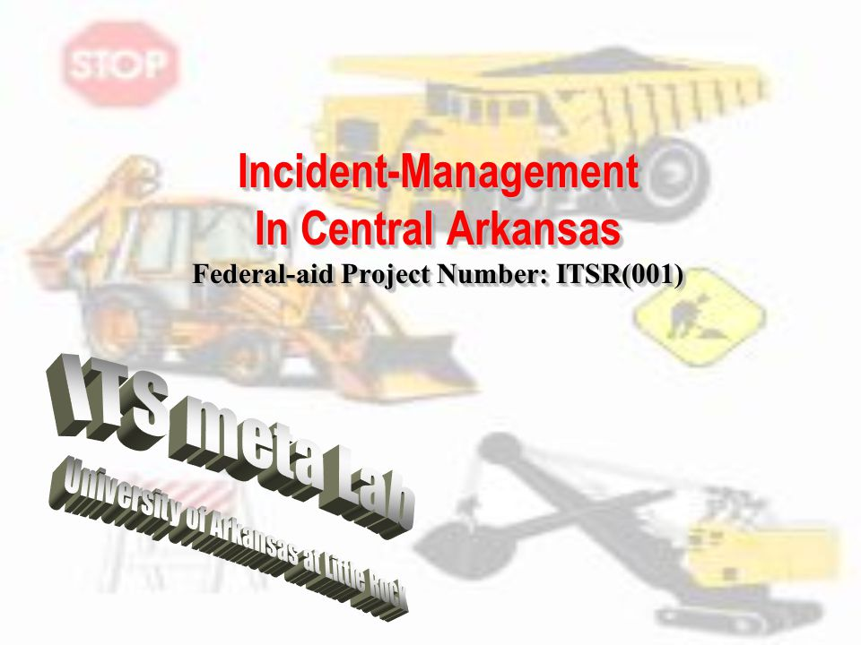 Incident-Management In Central Arkansas Federal-aid Project Number: ITSR(001)