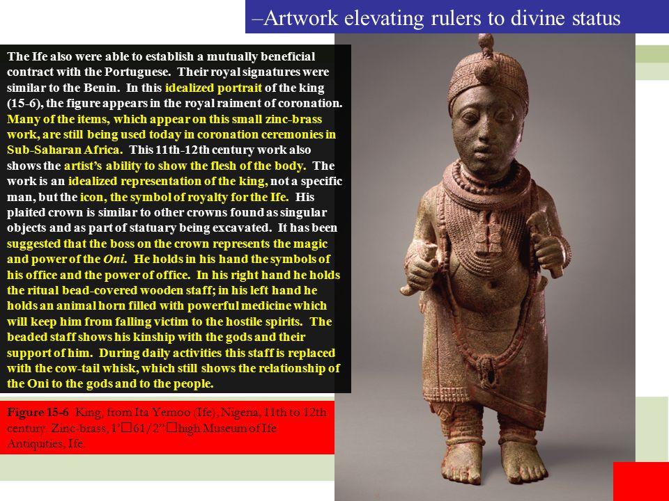 "11 Figure 15-6 King, from Ita Yemoo (Ife), Nigeria, 11th to 12th century. Zinc-brass, 1'61/2""high.Museum of Ife Antiquities, Ife. The Ife also were ab"