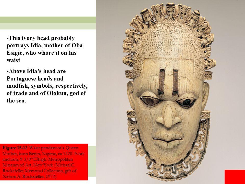 "14 Figure 15-12 Waist pendant of a Queen Mother, from Benin, Nigeria, ca.1520. Ivory and iron, 9 3/8""high. Metropolitan Museum of Art, New York (Micha"