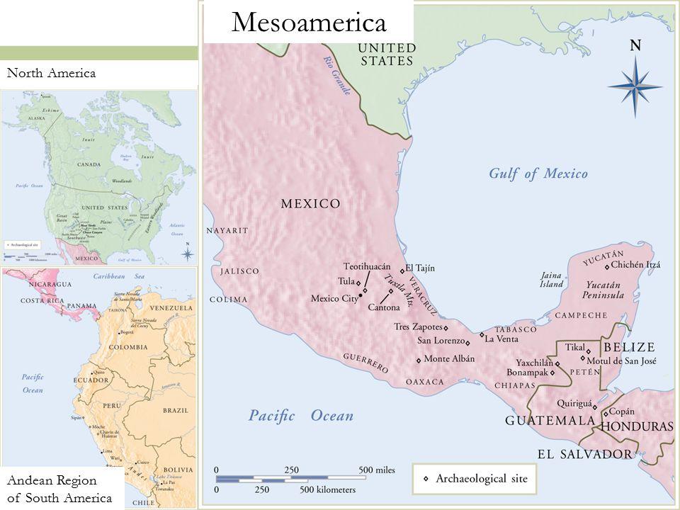 2 Mesoamerica Andean Region of South America North America
