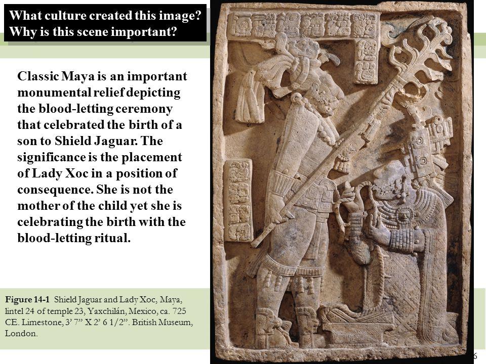 "6 Figure 14-1 Shield Jaguar and Lady Xoc, Maya, lintel 24 of temple 23, Yaxchilán, Mexico, ca. 725 CE. Limestone, 3' 7"" X 2' 6 1/2"". British Museum, L"
